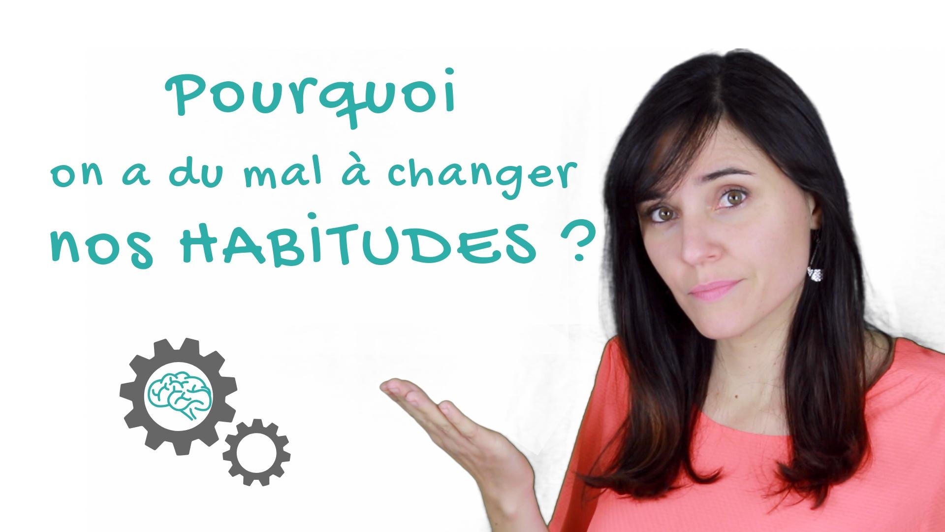 comment changer habitudes